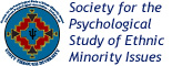 Society for the Psychological Study of Ethnic Minority Issues